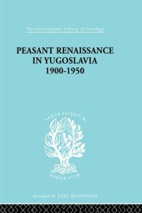 Peasant Renaissance in Yugoslavia 1900 -1950