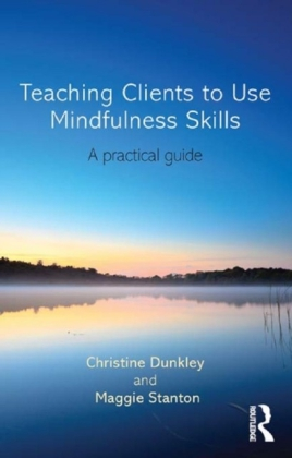 Teaching Clients to use Mindfulness Skills: A Practical Guide