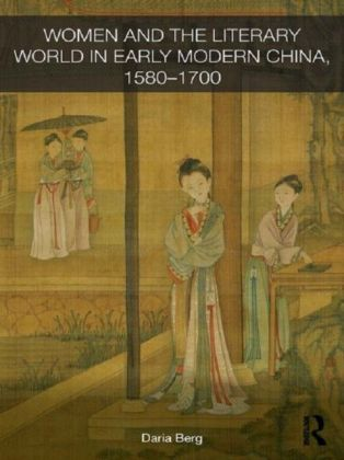 Women Writers and the Literary World in Early Modern China