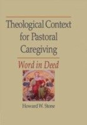 Theological Context for Pastoral Caregiving