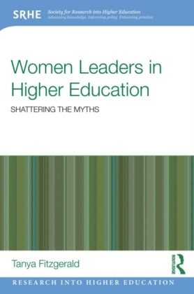Women Leaders in Higher Education: Shattering the myths