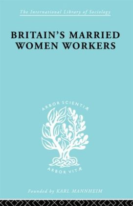 Britain's Married Women Workers