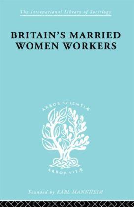 Britain's Married Women Workers
