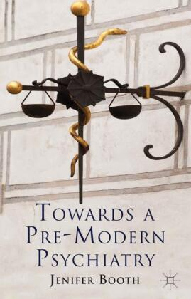 Towards A Pre-Modern Psychiatry
