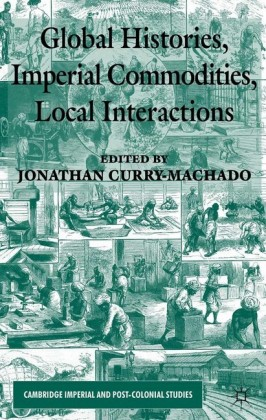 Global Histories, Imperial Commodities, Local Interactions