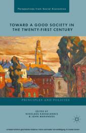 Toward a Good Society in the Twenty-First Century