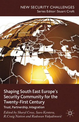 Shaping South East Europe's Security Community for the Twenty-First Century