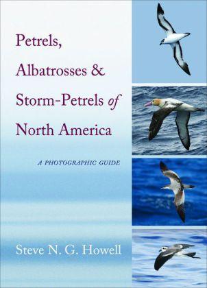 Petrels, Albatrosses, and Storm-Petrels of North America