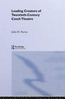 Leading Creators of Twentieth-Century Czech Theatre
