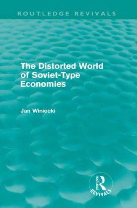 Distorted World of Soviet-Type Economies (Routledge Revivals)