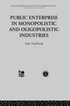 Public Enterprise in Monopolistic and Oligopolistic Enterprises
