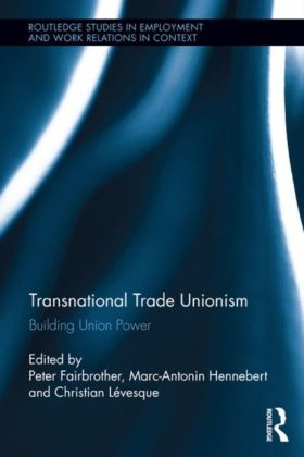 Transnational Trade Unionism: New Capabilities and Prospects