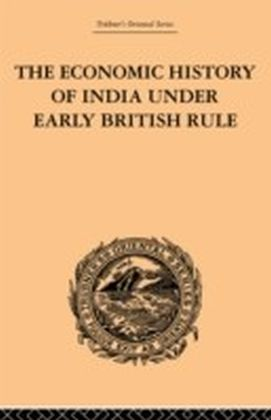 Economic History of India Under Early British Rule