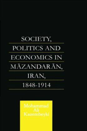 Society, Politics and Economics in Mazandaran, Iran 1848-1914