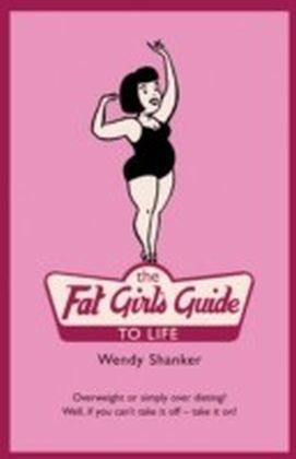 Fat Girl's Guide to Life