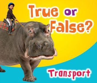 True or False? Transport