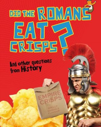 Did the Romans Eat Crisps?
