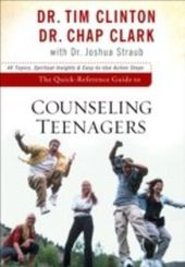 The Quick-Reference Guide to Counseling Teenagers