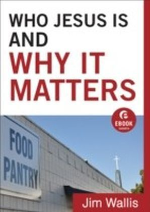 Who Jesus Is and Why It Matters (Ebook Shorts)