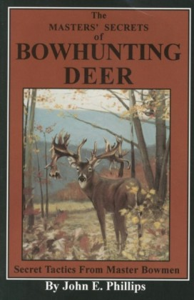 Masters' Secrets of Bowhunting Deer