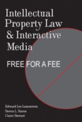 Intellectual Property Law and Interactive Media