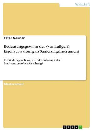Bedeutungsgewinn der (vorläufigen) Eigenverwaltung als Sanierungsinstrument