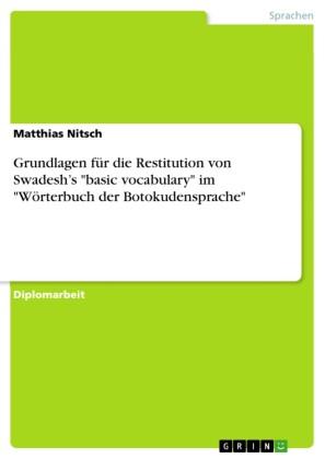 Grundlagen für die Restitution von Swadesh's 'basic vocabulary' im 'Wörterbuch der Botokudensprache'