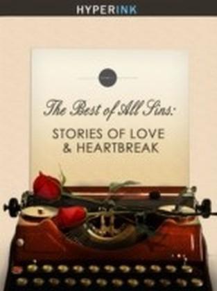 Best Of All Sins: Stories Of Love & Heartbreak