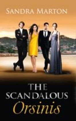 Scandalous Orsinis (Mills & Boon M&B) (The Orsini Brothers - Book 1)