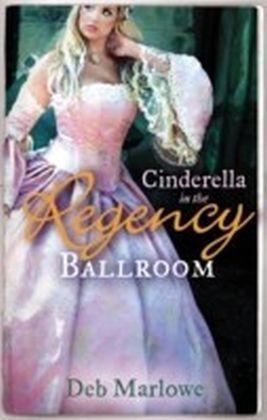Cinderella in the Regency Ballroom (Mills & Boon M&B)