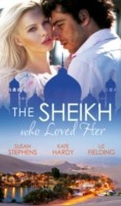 Sheikh Who Loved Her (Mills & Boon M&B)