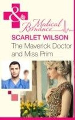 Maverick Doctor and Miss Prim (Mills & Boon Medical) (Rebels with a Cause - Book 1)