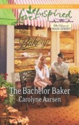 Bachelor Baker (Mills & Boon Love Inspired) (The Heart of Main Street - Book 2)