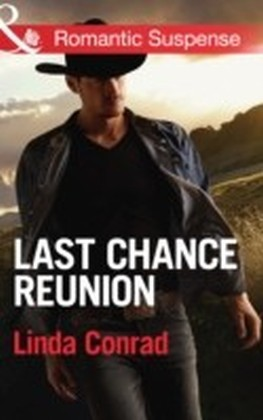 Last Chance Reunion (Mills & Boon Romantic Suspense)