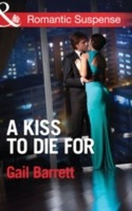 Kiss to Die for (Mills & Boon Romantic Suspense) (Buried Secrets - Book 2)