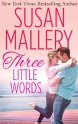 Three Little Words (A Fool's Gold Romance)
