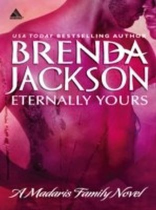 Eternally Yours (Mills & Boon Kimani Arabesque) (Madaris Family Saga - Book 2)