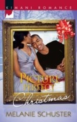 Picture Perfect Christmas (Mills & Boon Kimani) (The Deverauxs - Book 1)