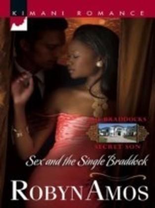 Sex and the Single Braddock (Mills & Boon Kimani) (The Braddocks - Book 4)