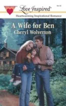 Wife for Ben (Mills & Boon Love Inspired)