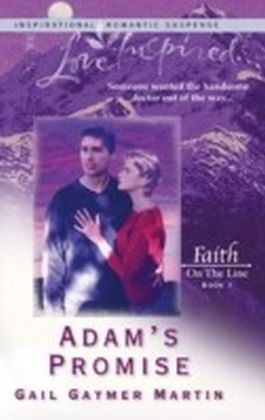 Adam's Promise (Mills & Boon Love Inspired) (Faith on the Line - Book 1)