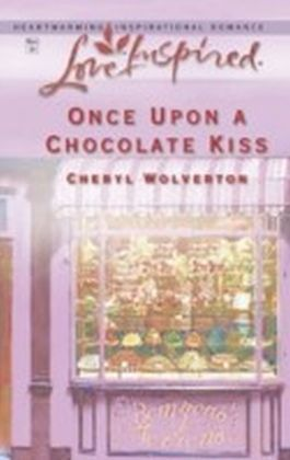 Once Upon A Chocolate Kiss (Mills & Boon Love Inspired) (Hill Creek, Texas - Book 4)