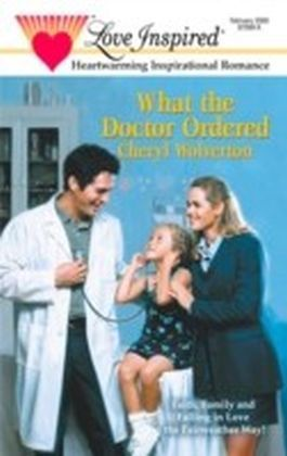 What the Doctor Ordered (Mills & Boon Love Inspired) (Fairweather - Book 1)