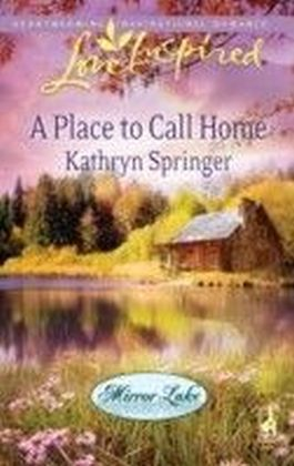 Place to Call Home (Mills& Boon Love Inspired) (Mirror Lake - Book 1)