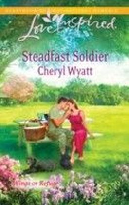 Steadfast Soldier (Mills & Boon Love Inspired) (Wings of Refuge - Book 7)