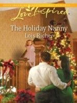 Holiday Nanny (Mills & Boon Love Inspired) (Love For All Seasons - Book 1)