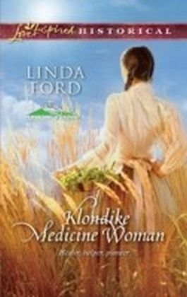 Klondike Medicine Woman (Mills & Boon Love Inspired Historical) (Alaskan Brides - Book 2)