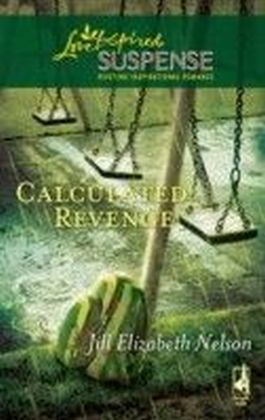 Calculated Revenge (Mills & Boon Love Inspired Suspense)