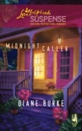 Midnight Caller (Mills & Boon Love Inspired Suspense)