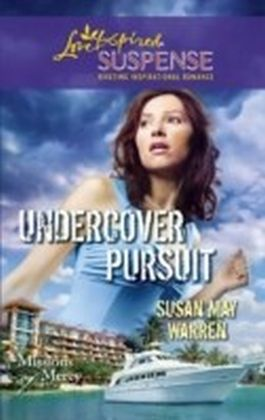 Undercover Pursuit (Mills & Boon Love Inspired Suspense) (Missions of Mercy - Book 3)